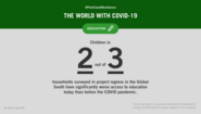 Infographic with text: #PostCovidResilience – The World with Coronavirus. Children in 2 out of 3 households in countries in the Global South have significantly worse access to education today than before the COVID-19 pandemic.